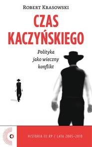 Czas Kaczyńskiego