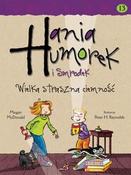 Hania Humorek i Smrodek. Wielka straszna ciemność